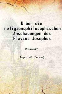 U ber die religionsphilosophischen Anschauungen des Flavius Josephus 1887