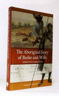 image of The Aboriginal Story of Burke and Wills Forgotten Narratives