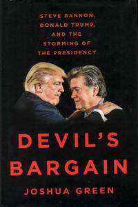 Devil's Bargain _ Steve Bannon, Donald Trump, and the Storming of the Presidency