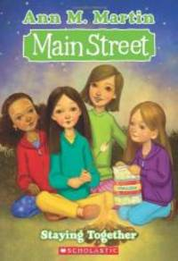 Staying Together (Main Street, No. 10) by Ann M. Martin - Paperback - 2011-06-04 - from Books Express and Biblio.com