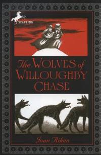 The Wolves of Willoughby Chase by Joan Aiken - 1987