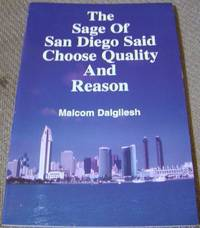 The Sage of San Diego Said Choose Quality and Reason