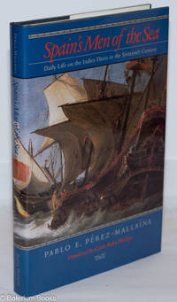 image of Spain's Men of the Sea: Daily life on the Indies fleets in the sixteenth century