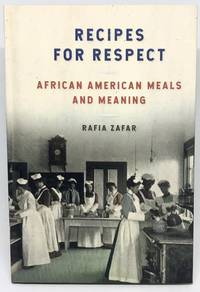 [HISTORIC FOODWAYS] Recipes For Respect African American Meals and Meaning