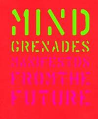 Mind Grenades: Manifestos from the Future