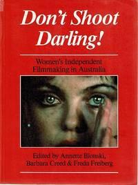 Don't Shoot Darling! Women's Independent Filmmaking In Australia
