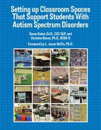 Setting up Classroom Spaces That Support Students with Autis Spectrum Disorders