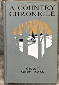 A Country Chronicle by Grant Showerman - First Edition - 1916 - from My Book Heaven (SKU: 024213)