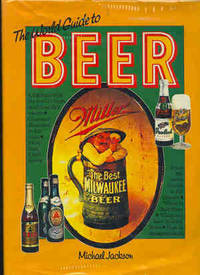 The World Guide to Beer :[A Celebration of the World's Beers in all their Rich Variety,...