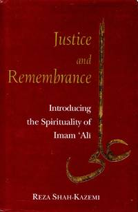 Justice and Remembrance: Introducing the Spirituality of Imam 'Ali