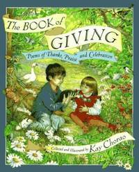 The Book of Giving : Poems of Thanks  Praise and Celebration