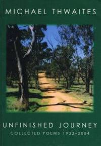 UNFINISHED JOURNEY. Collected Poems 1932 - 2004