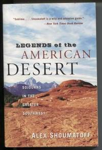 Legends of the American Desert  Sojourns in the Greater Southwest