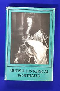 British Historical Portraits : a selection from the National Portrait Gallery