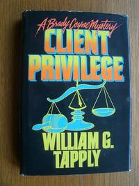 Client Privilege by  William G Tapply - First edition first printing - 1990 - from Scene of the Crime Books, IOBA (SKU: biblio13294)