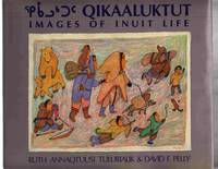 Qikaaluktut  Images of Inuit life