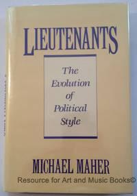 Lieutenants: The Evolution of Political Styles