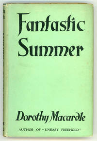 FANTASTIC SUMMER by  Dorothy [Margaret Callan] Macardle - First Edition - [1946]. - from L. W. Currey, Inc. and Biblio.com