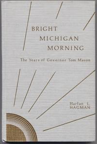Bright Michigan Morning: The Years of Governor Thomas Mason
