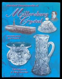 Standard Encyclopedia Of Millersburg Crystal: Identification and Values.
