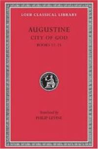 Augustine: City of God, Volume IV, Books 12-15 (Loeb Classical Library No. 414) by Augustine - Hardcover - 2004-01-08 - from Books Express (SKU: 0674994566)