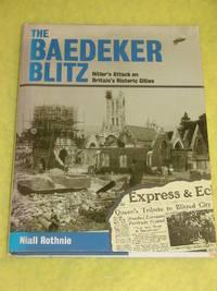 The Baedeker Blitz, Hitler's Attack on Britain's Historic Cities