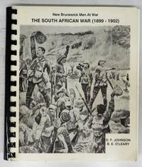The South African War 1899-1902: New Brunswick Men At War by  Byron E  Daniel F.; O'LEARY - Paperback - 1989 - from Attic Books and Biblio.com