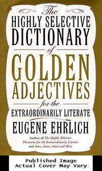 image of The Highly Selective Dictionary of Golden Adjectives: For the Extraordinarily Literate