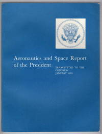 Aeronautics and Space Report of the President Transmitted to the Congress January 1970
