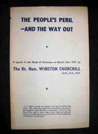 The People's Peril - and the Way Out, a speech in the House of Commons on March 12th, 1947