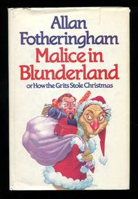Malice in Blunderland; or How the Grits Stole Christmas