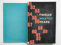 Twelve wasted years by Labour Party Research Department - Paperback - First Edition - 1963 - from Aucott & Thomas (SKU: 43749)