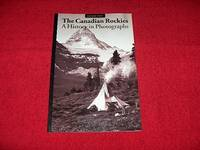 Canadian Rockies: A History in Photographs by  Graeme Pole - Paperback - 1993 - from Laird Books and Biblio.co.uk