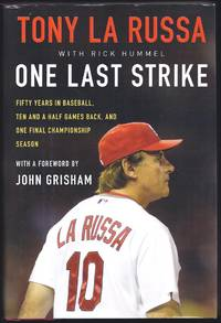 One Last Strike: Fifty Years in Baseball, Ten and a Half Games Back, and One Final Championship...
