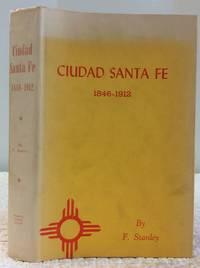 image of CIUDAD SANTA FE: Territorial Days 1846-1912