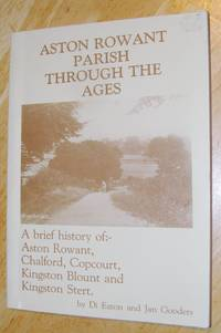 Aston Rowant Parish Through the Ages: A Brief History of Aston Rowant, Chalford, Copcourt, Kingston Blount and Kingston Stert