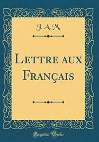 Lettre aux Français (Classic Reprint)