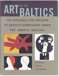 Art of the Baltics:  The Struggle for Freedom of Artistic Expression Under the Soviets, 1945-1991 by  eds  Alla and Norton T. Dodge - First Edition - 2002 - from Lorne Bair Rare Books and Biblio.com