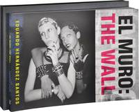 image of El Muro: The Wall (First Edition, one of 50 copies)