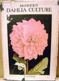Modern Dahlia Culture