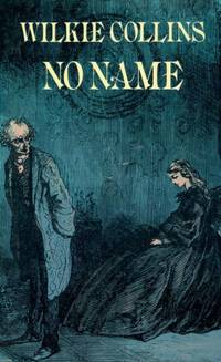 No Name. by  Wilkie Collins - Paperback - 1978 - from Inanna Rare Books Ltd. (SKU: 43571AB)