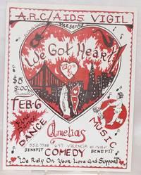 A.R.C./A.I.D.S. Vigil presents We got heart! [handbill] by Carole Graham, Amelias, Thursday, Feb. 6