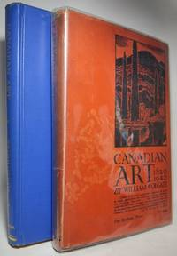 CANADIAN ART, its origin and development. With a Foreword by C.W. Jefferys [Jacket Title: Canadian Art 1820-1940]