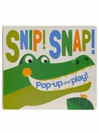 Snip! Snap! Pop-Up and Play!