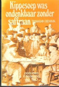 Kippesoep was ondenkbaar zonder saffraan : joods leven in Nederland vóór 1940