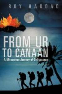 From Ur to Canaan A Miraculous Journey of Deliverance