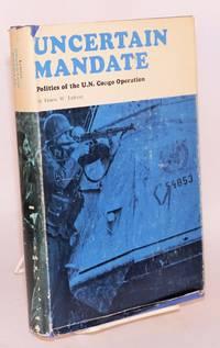 image of Uncertain mandate: politics of the U.N. Congo operation