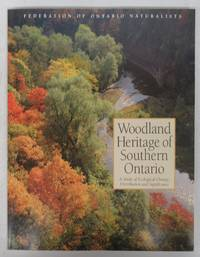 image of Woodland Heritage of Southern Ontario: A Study of Ecological Change, Distribution and Significance