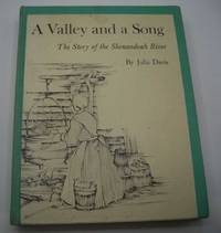 A Valley and a Song: The Story of the Shenandoah River by Julia Davis - First Edition - 1963 - from Easy Chair Books (SKU: 183030)