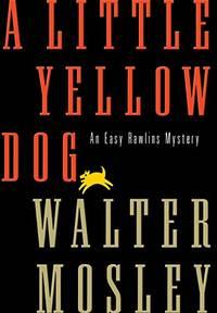 A Little Yellow Dog: An Easy Rawlins Mystery (Easy Rawlins Mysteries)